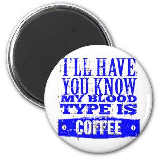 Mi tipo de sangre es café imán redondo 5 cm