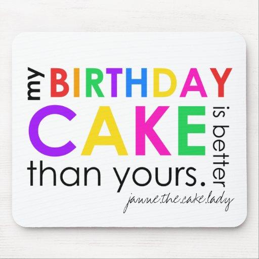mi torta de cumpleaños es mejor que la suya mousep mousepads