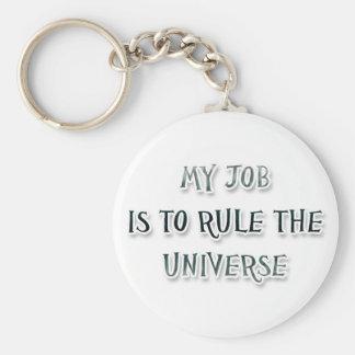 Mi trabajo es gobernar el universo llavero