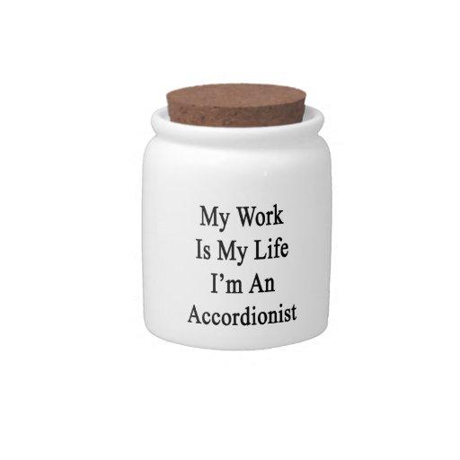 Mi trabajo es mi vida que soy acordeonista jarras para caramelos