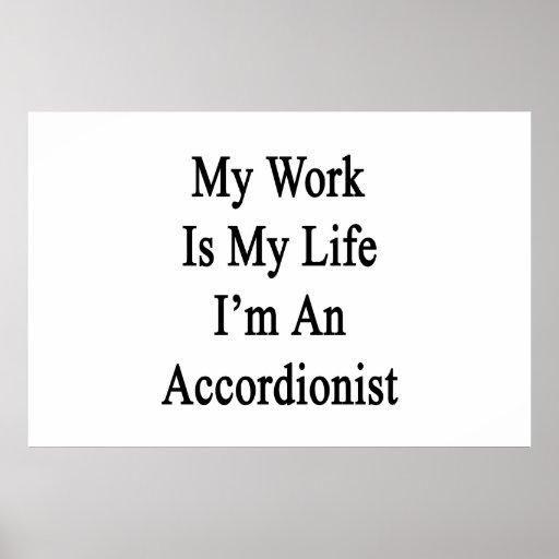 Mi trabajo es mi vida que soy acordeonista poster