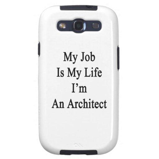 Mi trabajo es mi vida que soy arquitecto galaxy SIII carcasas