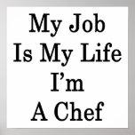 Mi trabajo es mi vida que soy cocinero impresiones