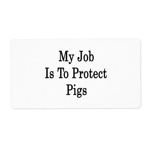 Mi trabajo es proteger cerdos etiqueta de envío