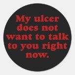 Mi úlcera no tiene gusto de usted etiqueta redonda
