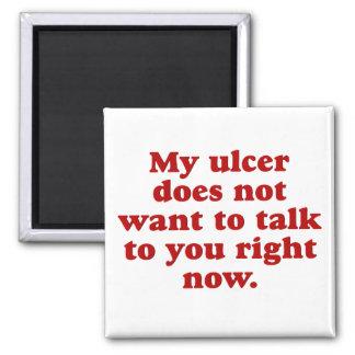 Mi úlcera no tiene gusto de usted imán cuadrado