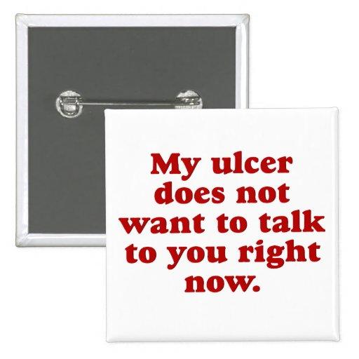 Mi úlcera no tiene gusto de usted pin