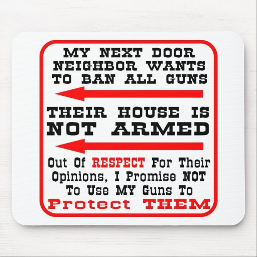 Mi vecino quiere prohibir todos los armas tapete de ratón