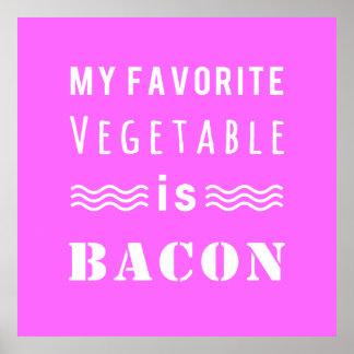 ¿Mi verdura preferida? ¡Tocino! Póster