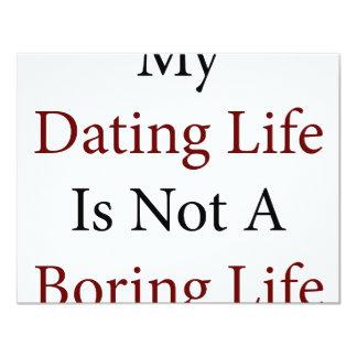 Mi vida de la datación no es una vida aburrida invitación 10,8 x 13,9 cm