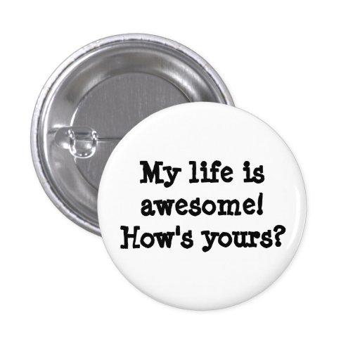 ¡Mi vida es impresionante!  ¿Cómo es el suyo? Pin