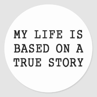 Mi vida es verdad pegatina redonda