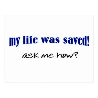 ¿Mi vida fue ahorrada, me pregunta cómo? Postal