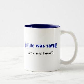 ¿Mi vida fue ahorrada, me pregunta cómo? Taza Dos Tonos