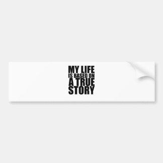 Mi vida se basa en una camiseta verdadera S.png de Pegatina Para Auto