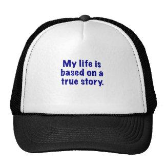 Mi vida se basa en una historia verdadera gorras de camionero