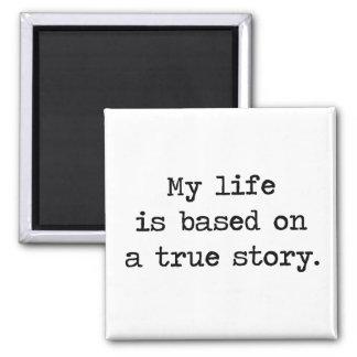 Mi vida se basa en una historia verdadera imán para frigorífico