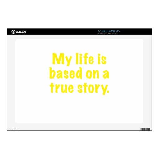 Mi vida se basa en una historia verdadera calcomanías para 43,2cm portátiles