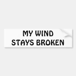 Mi viento permanece quebrado etiqueta de parachoque