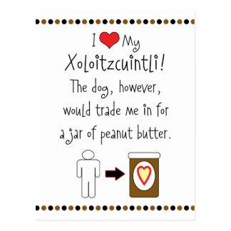 Mi Xoloitzcuintli ama la mantequilla de cacahuete Postales