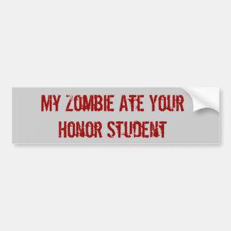 Mi zombi comió a su estudiante del honor pegatina de parachoque