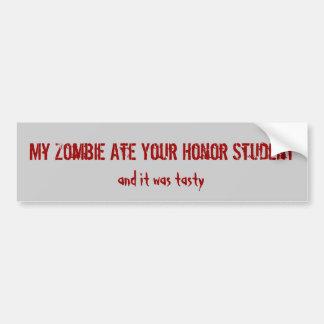 Mi zombi comió a su estudiante del honor, y era TA Pegatina Para Auto