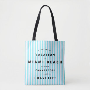 Miami Beach Florida Vacation Funny Quote Cool Tote Bag