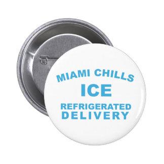 Miami Chills Button