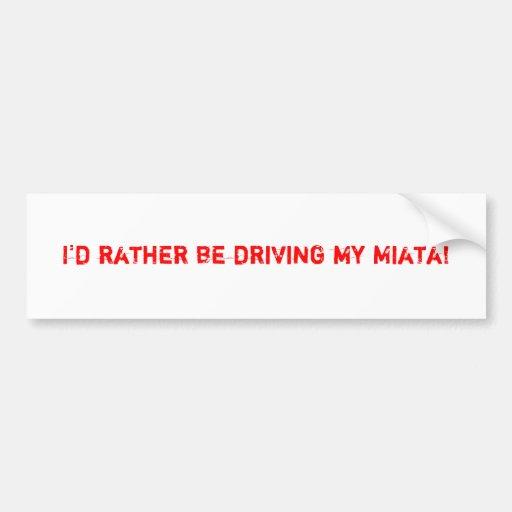 Miata bumper sticker