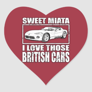 Miata Viper british car joke Heart Sticker