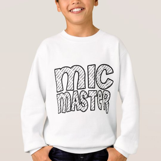 Mic Master Sweatshirt