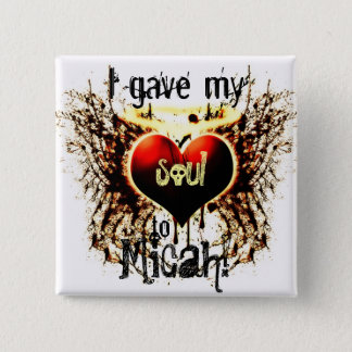 Micah I gave my Heart to Button