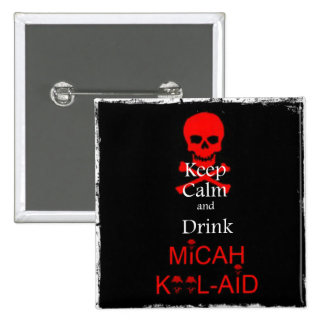 Micah Kool-Aid Keep Calm Buttons