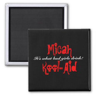 MicahKool-Aid, It's what bad girls drink! 2 Inch Square Magnet