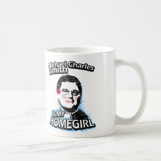 Michael Charles Smith is my homegirl Coffee Mug