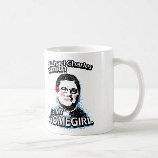 Michael Charles Smith is my homegirl Coffee Mug