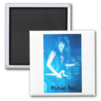 Michael Dee mag 2 Inch Square Magnet