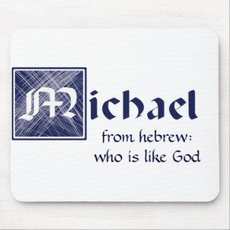 Michael, from Hebrew: who is like God Mouse Pads