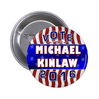 Michael Kinlaw President 2016 Election Republican Button