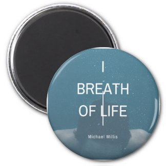 Michael Milis I Breath Of Life Magnet