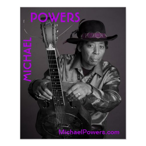 Michael Powers Poster, photo by M.Weintrob Poster