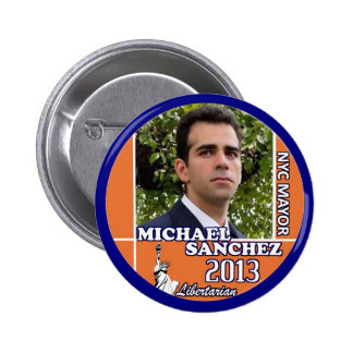 Michael Sanchez fot NYC Mayor 2013 2 Inch Round Button