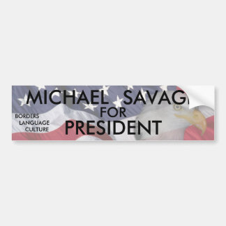 MICHAEL SAVAGE FOR PRESIDENT CAR BUMPER STICKER
