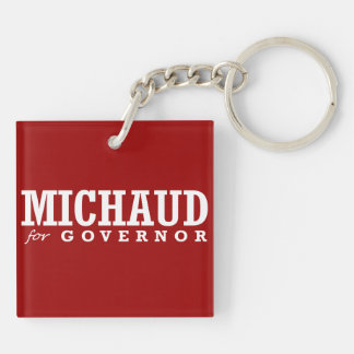 MICHAUD FOR GOVERNOR 2014 Double-Sided SQUARE ACRYLIC KEYCHAIN