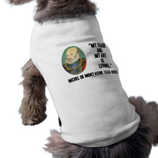 Michel de Montaigne My Trade And My Art Is Living Dog Clothes