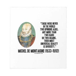 Michel de Montaigne Never Two Opinions Alike Quote Memo Note Pad