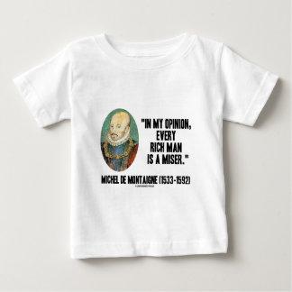Michel de Montaigne Opinion Every Rich Man Miser Baby T-Shirt