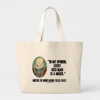 Michel de Montaigne Opinion Every Rich Man Miser Jumbo Tote Bag