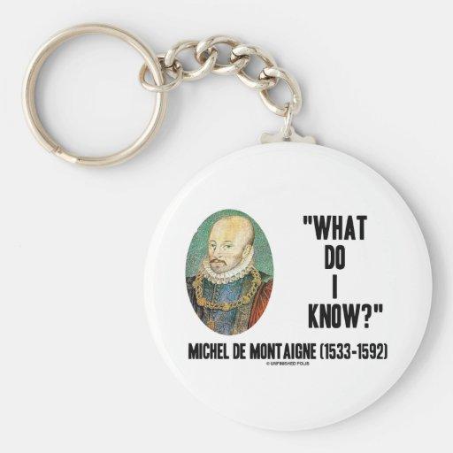 ¿Michel de Montaigne qué yo saben? Cita Llavero Personalizado