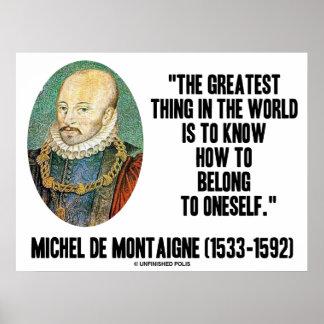 Michel de Montaigne sabe pertenecer a sí mismo Posters